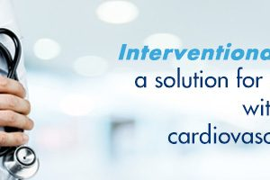 INTERVENTIONAL RADIOLOGY, A SOLUTION FOR MANY PATIENTS WITH CANCER AND CARDIOVASCULAR DISEASES